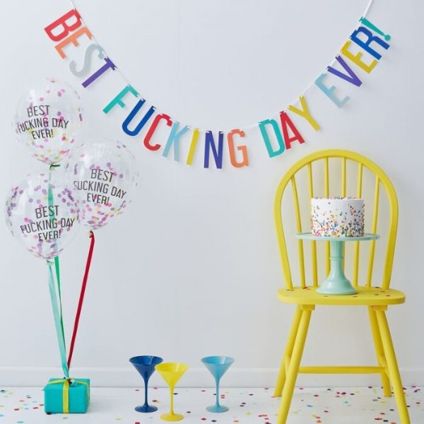 best fucking day bunting with balloons