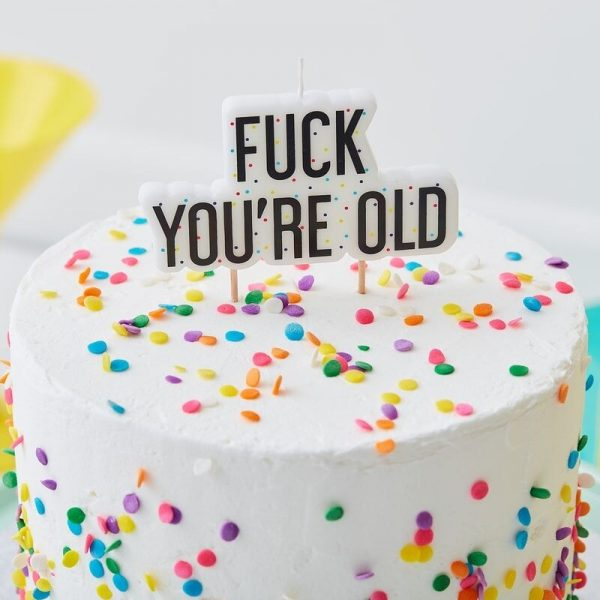 fuck youre old candle